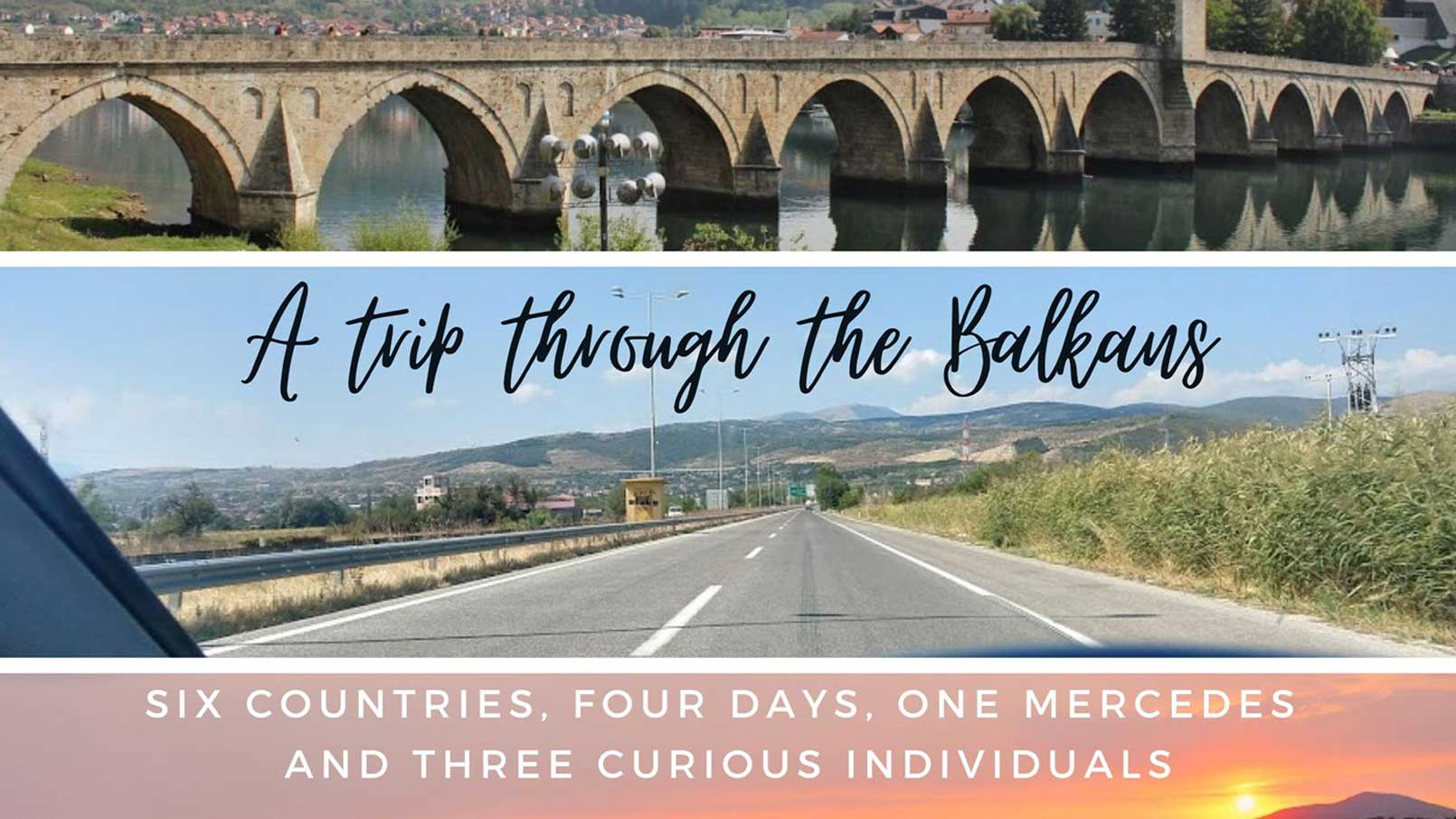 A trip through the Balkans – too many countries, not enough time